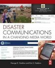 Disaster Communications in a Changing Media World by Kim S. Haddow, George D. Haddow (Paperback, 2014)