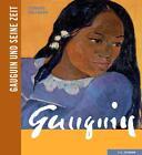 Gauguin und seine Zeit von Eckhard Hollmann (2014, Gebundene Ausgabe)