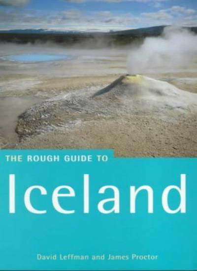 Iceland: The Rough Guide (Rough Guide Travel Guides) By David Leffman, James Pr