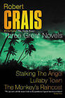 Three Great Novels:  Stalking the Angel ,  Lullaby Town ,  The Monkey's Raincoat by Robert Crais (Paperback, 2001)