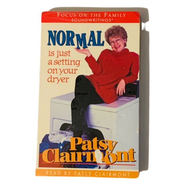 Normal Is Just a Setting on Your Dryer Patsy Clairmont on Cassette  WOF FOTF