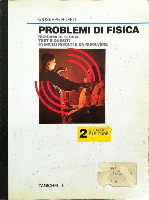 PROBLEMI DI FISICA - 2 - IL CALORE E LE ONDE