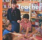 I Want to Be a Teacher by Dan Liebman (Hardback, 2013)