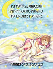 My Magical Unicorn Mi Unicornio Magico Ma Licorne Magique by Hanney Sarkis-Scalzo (Paperback / softback, 2009)