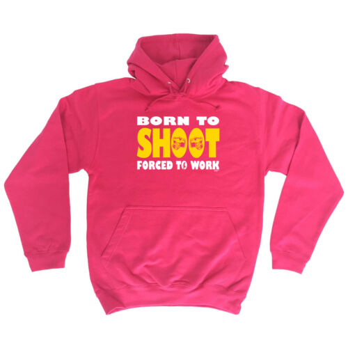Born To Shoot Funny Novelty Hoodie Hoody hooded Top
