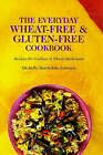 The Everyday Wheat-free and Gluten-free Cookbook by Michelle Berriedale-Johnson (Paperback, 1998)