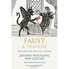 Faust: A Tragedy, Parts One and Two, Fully Revised by Johann Wolfgang von Goethe (Paperback, 2014)