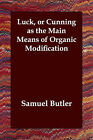 Luck, or Cunning as the Main Means of Organic Modification by Samuel Butler (Paperback / softback, 2006)
