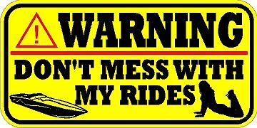 GIRL SIGN BOAT VINYL CAUTION WARNING DECAL STICKER DON/'T MESS WITH MY RIDES