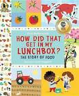 How Did That Get in My Lunchbox?: The Story of Food by Chris Butterworth (Paperback / softback, 2013)