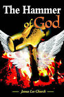 The Hammer of God by James Lee Church (Paperback / softback, 2000)
