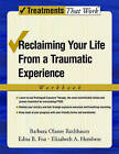 Reclaiming Your Life from a Traumatic Experience: Workbook by Elizabeth A. Hembree, Edna B. Foa, Barbara Olasov Rothbaum (Paperback, 2006)
