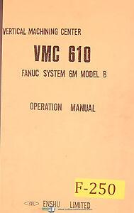 Fanuc 6M Model B, VMC 610, Vertical Machining Cetner, Operations Manual