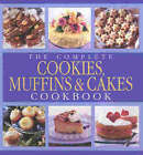 The Complete Cookies, Muffins and Cakes Cookbook by Murdoch Books (Paperback, 2003)