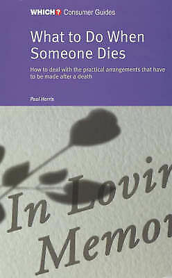 """""""AS NEW"""" What to Do When Someone Dies (Which? Consumer Guides), , Book"""