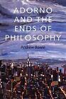 Adorno and the Ends of Philosophy von Andrew Bowie (2013, Gebundene Ausgabe)