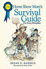 Horse Show Mom's Survival Guide: For Every Discipline by Susan S. Daniels, Harry Weber (Paperback, 2005)