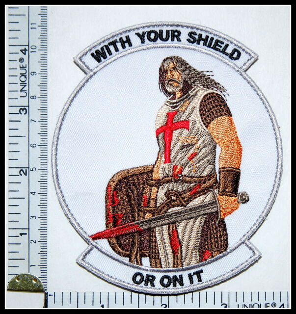 WITH YOUR SHIELD or on it TEMPLAR KNIGHTS patch CRUSADER tactical military 106