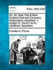 No. 58. New York & New England Railroad Company, Respondent, Appellant, V. Joseph H. Church et al., Libellants, Appellees by Charles A Prince (Paperback / softback, 2012)