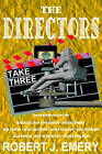The Directors: Take Three: Take Three by Robert J. Emery (Paperback, 2002)