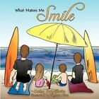 What Makes Me Smile by Kathy Brouillette 9781452011127 Paperback 2010