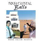 Four Crystal Balls by MONA SALEM RASHED (Hardback, 2013)