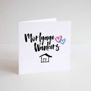 Funny greeting card cheeky banter mortgage wankers new home image is loading funny greeting card cheeky banter mortgage wankers new m4hsunfo