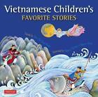 Vietnamese Children's Favorite Stories von Nguyen Dong und Phuoc Thi Minh Tran (2015, Gebundene Ausgabe)