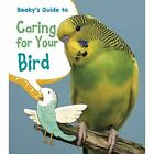 Beaky's Guide to Caring for Your Bird by Isabel Thomas (Hardback, 2014)