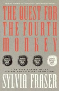 The Quest for the Fourth Monkey : Thinker's Guide to the Psychic and Spiritual R