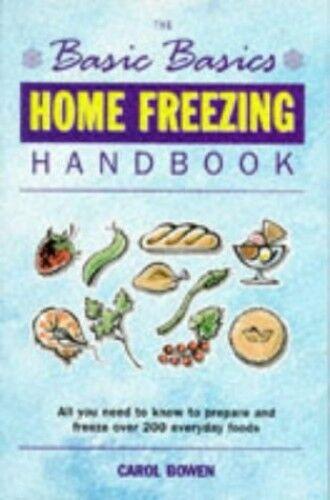 1 of 1 - The Basic Basics Home Freezing Handbook by Bowen, Carol 1898697620 The Cheap