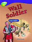 Oxford Reading Tree: Level 11: Treetops Non-Fiction: Wall Soldier by Mick Gowar (Paperback, 2005)