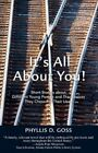 It's All About You Phyllis D Goss iUniverse Paperback / Softback 9780595483068