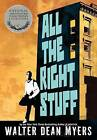 All The Right Stuff by Walter Dean Myers (Hardback, 2012)
