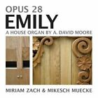 Opus 28 Emily: A House Organ by A. David Moore by Miriam Zach (Paperback / softback, 2015)
