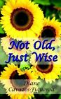 Not Old Just Wise 9781425925833 by Diane Cavazos-figueroa Paperback