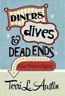 Diners, Dives & Dead Ends by Terri L Austin (Hardback, 2014)