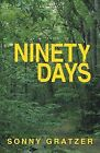 Ninety Days by Sonny Gratzer (Paperback / softback, 2013)