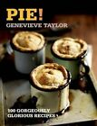 Pie!: 100 Gorgeously Glorious Recipes by Genevieve Taylor (Paperback, 2014)