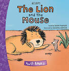 The Lion and the Mouse by Aesop, Susanne Goehlich (Board book, 2011)
