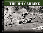 The M-1 Carbine: Classic American Small Arms at War: Volume One by Tom Laemlein (Hardback, 2006)