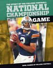 Story of the College Football National Championship Game by Barry Wilner (Hardback, 2015)