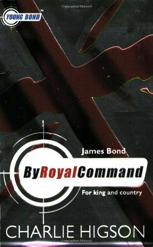 Young Bond: By Royal  Command By Charlie Higson. 9780141322056