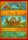 Let There Be Light : Bible Stories (1997, Hardcover)