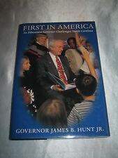 First In America by North Carolina Governor James B Hunt Jr SIGNED 2001 HCDJ