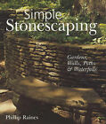 Simple Stonescaping: Gardens, Walls, Paths and Waterfalls by Philip Raines (Paperback, 2003)