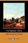 The Virginians - Part II (Dodo Press) by William Makepeace Thackeray (Paperback / softback, 2009)