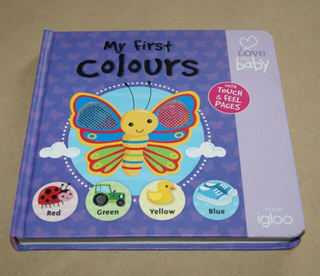 My First Colours Boardbook .... Series:  Touch & Feel