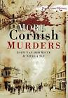 More Cornish Murders by Nicola Sly, John van der Kiste (Paperback, 2010)