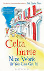 Nice Work If You Can Get It by Celia Imrie (Hardback, 2016)